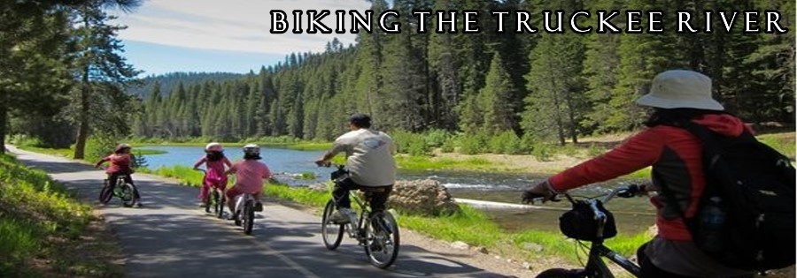 Biking by the Truckee River ~ Tahoe City